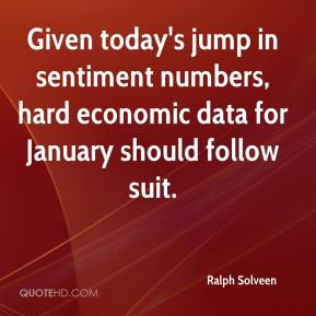Ralph Solveen  - Given today's jump in sentiment numbers, hard economic data for January should follow suit.