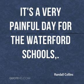 It's a very painful day for the Waterford schools.