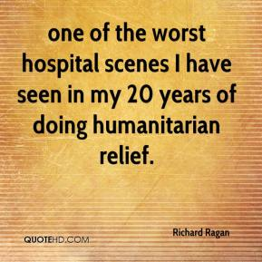 Richard Ragan  - one of the worst hospital scenes I have seen in my 20 years of doing humanitarian relief.
