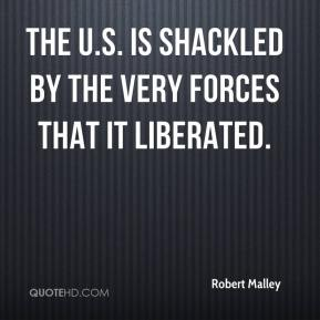 The U.S. is shackled by the very forces that it liberated.