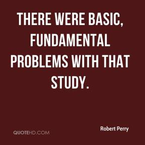 There were basic, fundamental problems with that study.