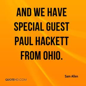 Sam Allen  - And we have special guest Paul Hackett from Ohio.