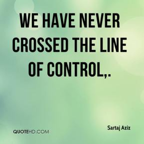 We have never crossed the Line of Control.