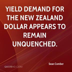 Sean Comber  - Yield demand for the New Zealand dollar appears to remain unquenched.