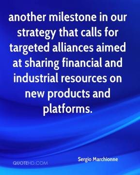 Sergio Marchionne  - another milestone in our strategy that calls for targeted alliances aimed at sharing financial and industrial resources on new products and platforms.