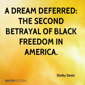 A Dream Deferred: The Second Betrayal of Black Freedom in America.