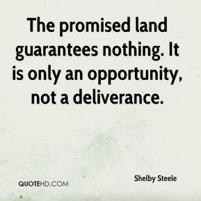 The promised land guarantees nothing. It is only an opportunity, not a deliverance.
