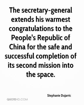 Stephanie Dujarric  - The secretary-general extends his warmest congratulations to the People's Republic of China for the safe and successful completion of its second mission into the space.