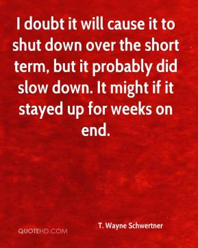 I doubt it will cause it to shut down over the short term, but it probably did slow down. It might if it stayed up for weeks on end.