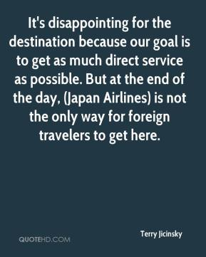 It's disappointing for the destination because our goal is to get as much direct service as possible. But at the end of the day, (Japan Airlines) is not the only way for foreign travelers to get here.