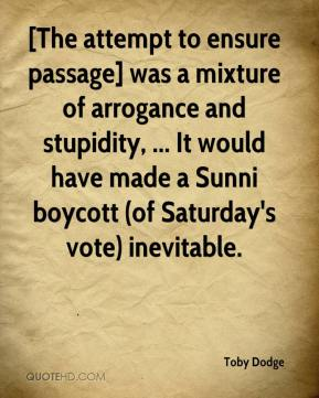 [The attempt to ensure passage] was a mixture of arrogance and stupidity, ... It would have made a Sunni boycott (of Saturday's vote) inevitable.