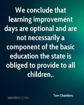 Tom Chambers  - We conclude that learning improvement days are optional and are not necessarily a component of the basic education the state is obliged to provide to all children.