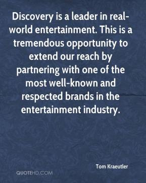 Discovery is a leader in real-world entertainment. This is a tremendous opportunity to extend our reach by partnering with one of the most well-known and respected brands in the entertainment industry.