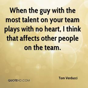 Tom Verducci  - When the guy with the most talent on your team plays with no heart, I think that affects other people on the team.