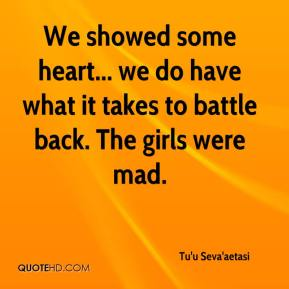 Tu'u Seva'aetasi  - We showed some heart... we do have what it takes to battle back. The girls were mad.
