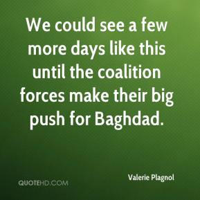 We could see a few more days like this until the coalition forces make their big push for Baghdad.