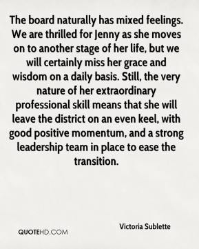 The board naturally has mixed feelings. We are thrilled for Jenny as she moves on to another stage of her life, but we will certainly miss her grace and wisdom on a daily basis. Still, the very nature of her extraordinary professional skill means that she will leave the district on an even keel, with good positive momentum, and a strong leadership team in place to ease the transition.
