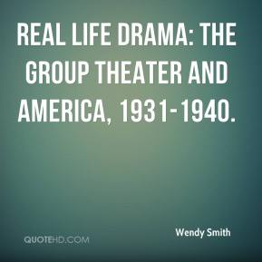 Wendy Smith  - Real Life Drama: The Group Theater and America, 1931-1940.