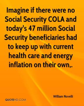 Imagine if there were no Social Security COLA and today's 47 million Social Security beneficiaries had to keep up with current health care and energy inflation on their own.