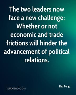 Zhu Feng  - The two leaders now face a new challenge: Whether or not economic and trade frictions will hinder the advancement of political relations.