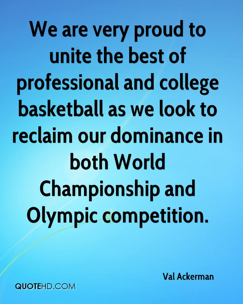 We are very proud to unite the best of professional and college basketball as we look to reclaim our dominance in both World Championship and Olympic competition.