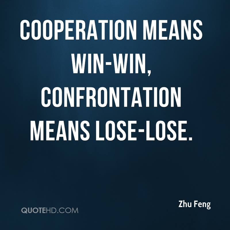 Cooperation means win-win, confrontation means lose-lose.