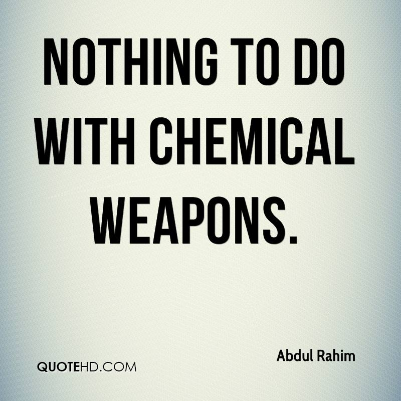 nothing to do with chemical weapons.