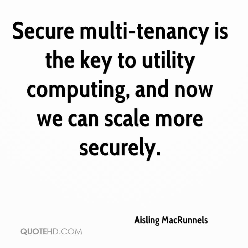 Secure multi-tenancy is the key to utility computing, and now we can scale more securely.