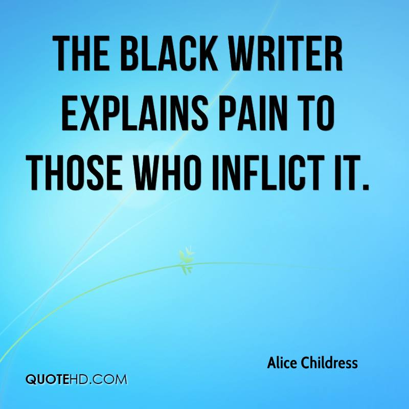 The Black writer explains pain to those who inflict it.
