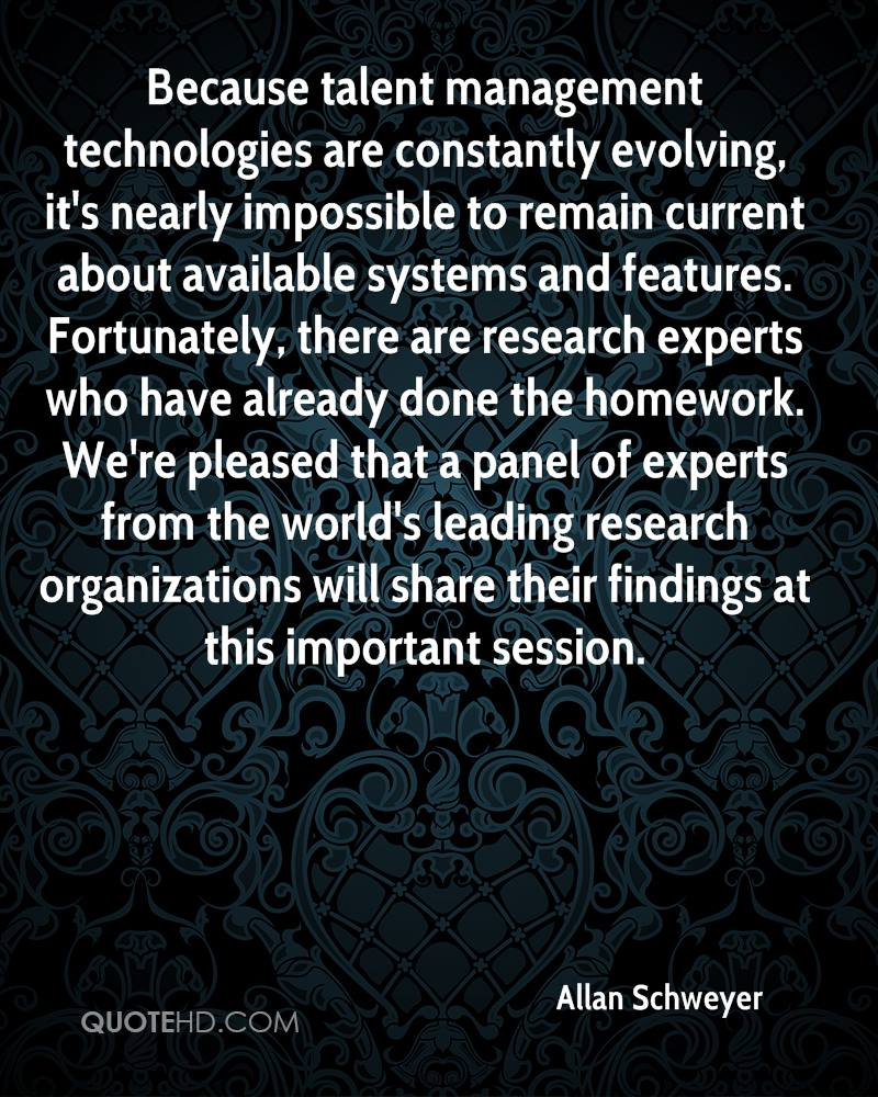 Because talent management technologies are constantly evolving, it's nearly impossible to remain current about available systems and features. Fortunately, there are research experts who have already done the homework. We're pleased that a panel of experts from the world's leading research organizations will share their findings at this important session.
