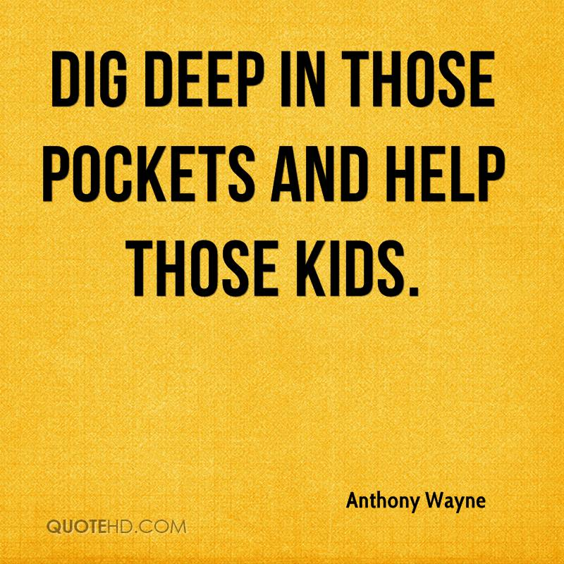 Dig deep in those pockets and help those kids.