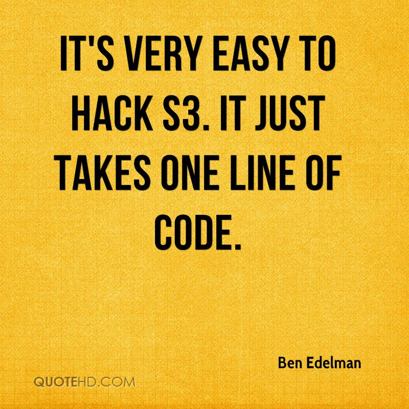 It's very easy to hack S3. It just takes one line of code.