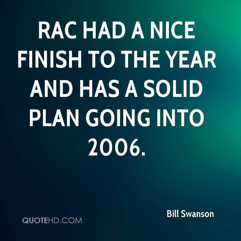 RAC had a nice finish to the year and has a solid plan going into 2006.