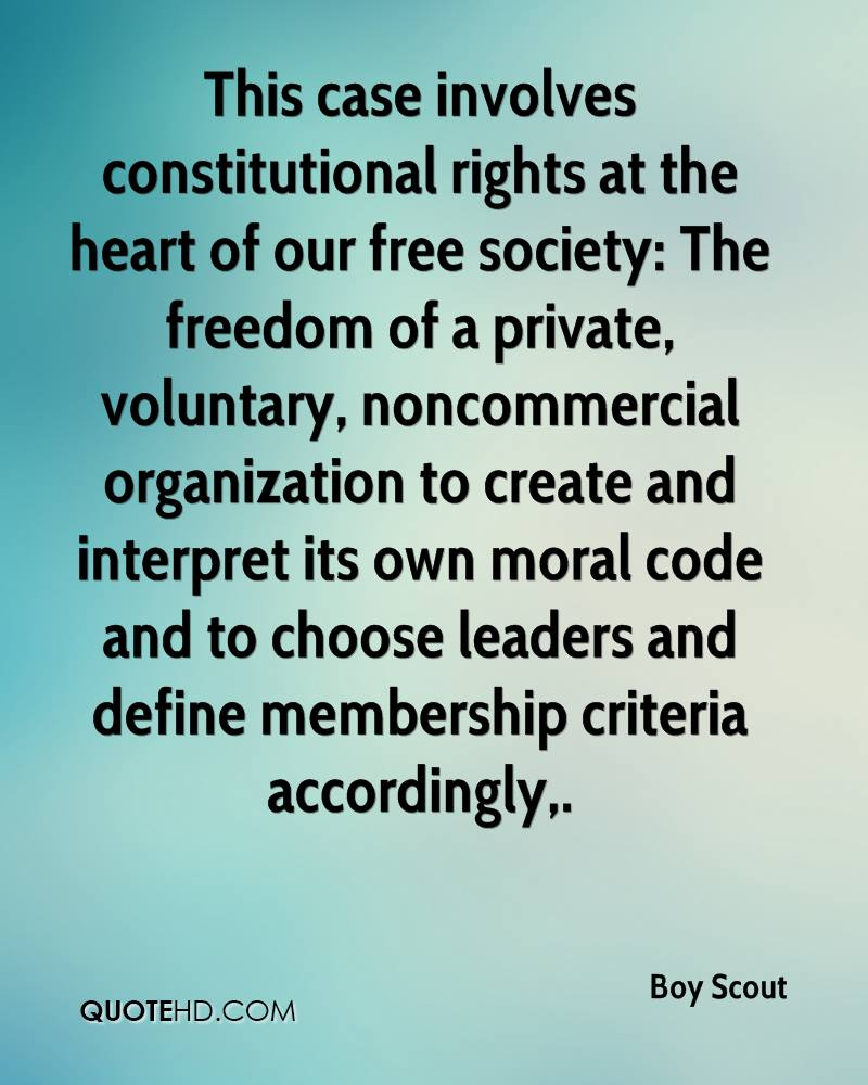 This case involves constitutional rights at the heart of our free society: The freedom of a private, voluntary, noncommercial organization to create and interpret its own moral code and to choose leaders and define membership criteria accordingly.