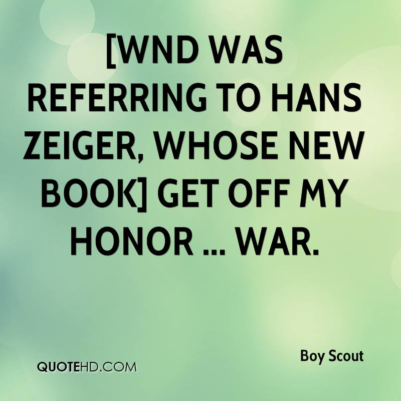 [WND was referring to Hans Zeiger, whose new book] Get Off My Honor ... war.
