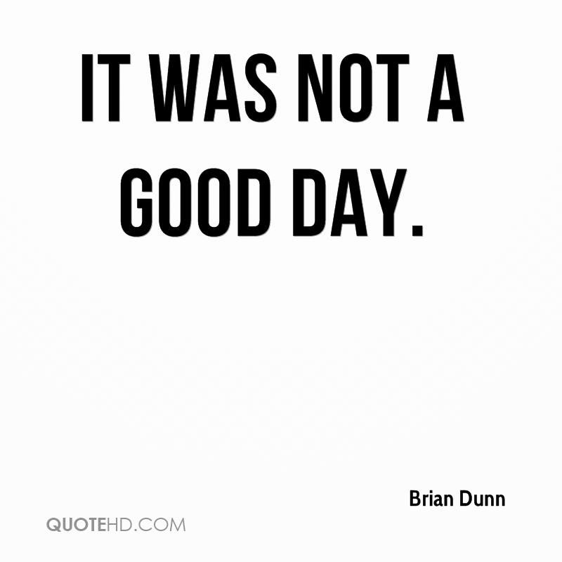 Today Was Not A Good Day Quotes