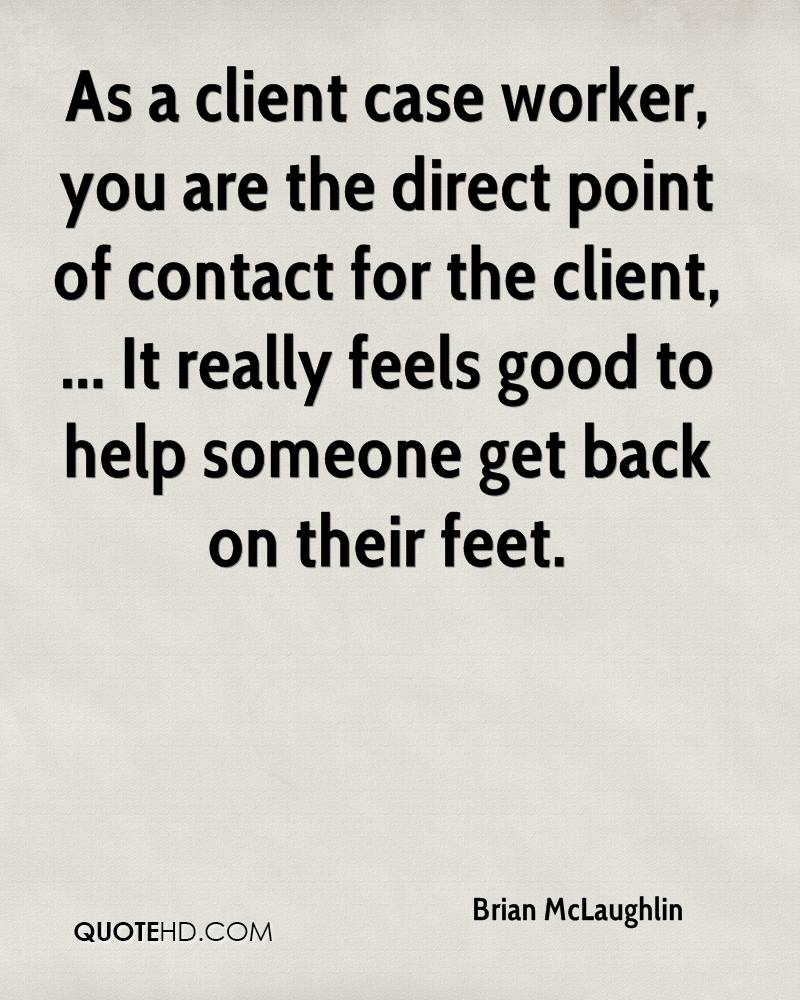 worker quotes page quotehd brian mclaughlin as a client case worker you are the direct point of contact