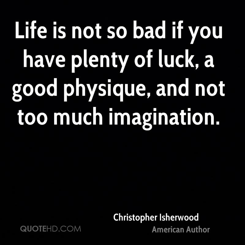 Christopher Isherwood Imagination Quotes Quotehd