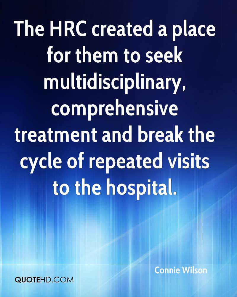 The HRC created a place for them to seek multidisciplinary, comprehensive treatment and break the cycle of repeated visits to the hospital.