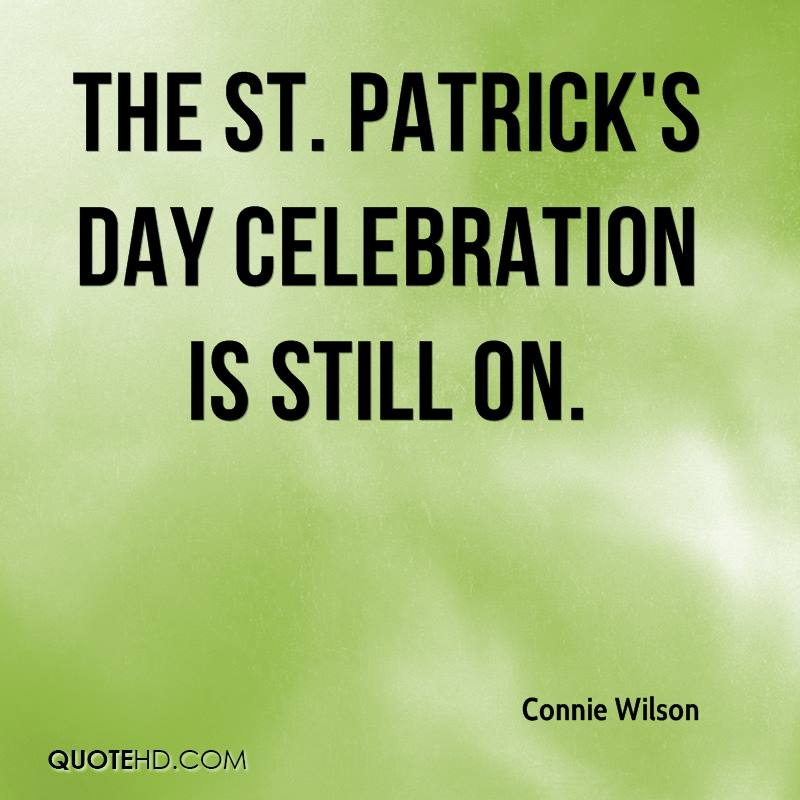 The St. Patrick's Day celebration is still on.
