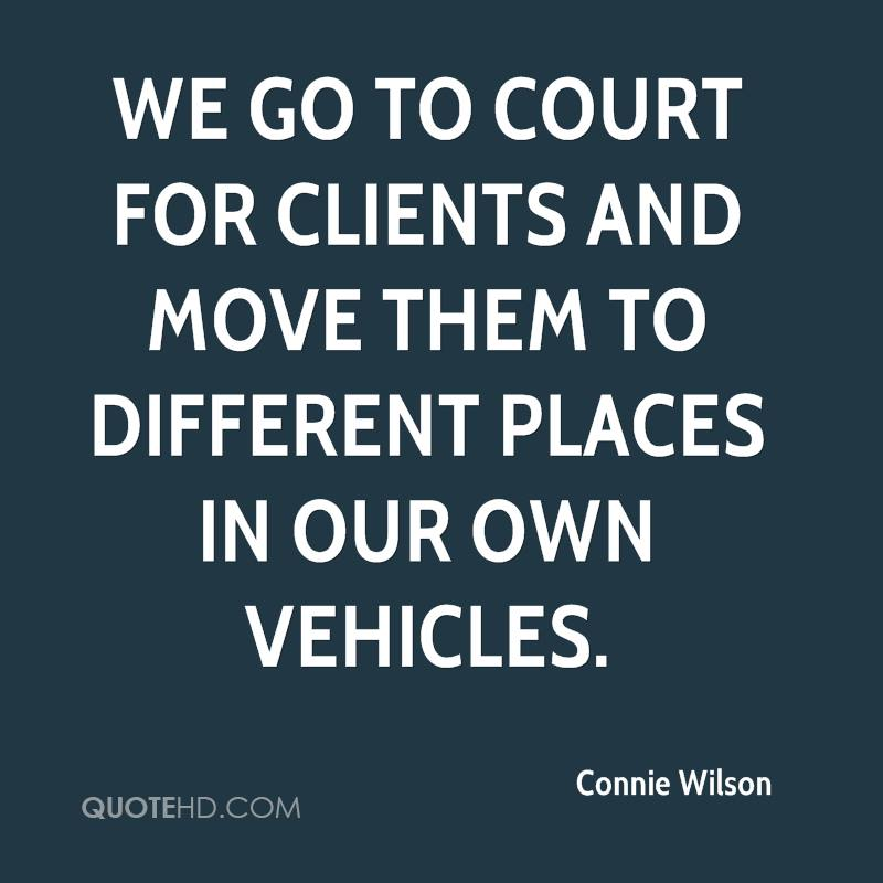 We go to court for clients and move them to different places in our own vehicles.