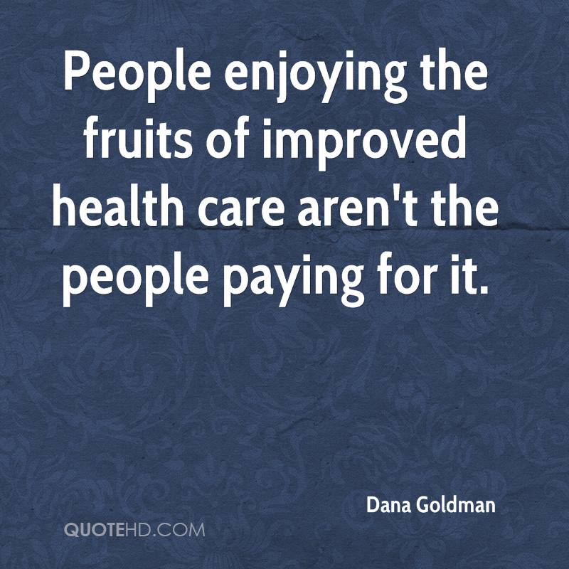 People enjoying the fruits of improved health care aren't the people paying for it.