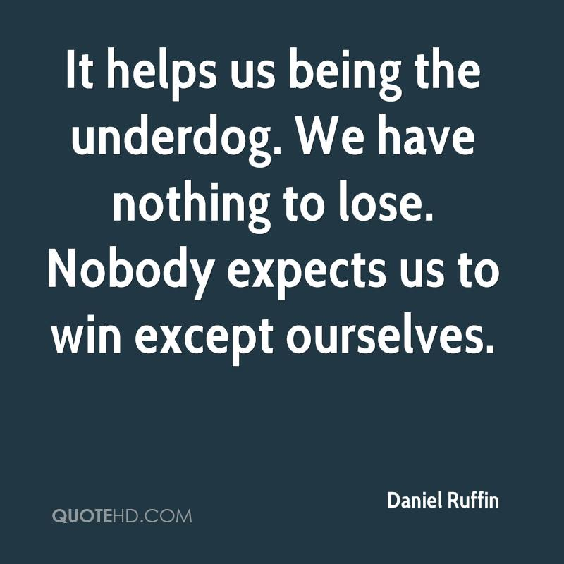 Underdog Quotes Glamorous Daniel Ruffin Quotes  Quotehd