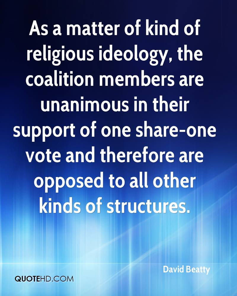 As a matter of kind of religious ideology, the coalition members are unanimous in their support of one share-one vote and therefore are opposed to all other kinds of structures.