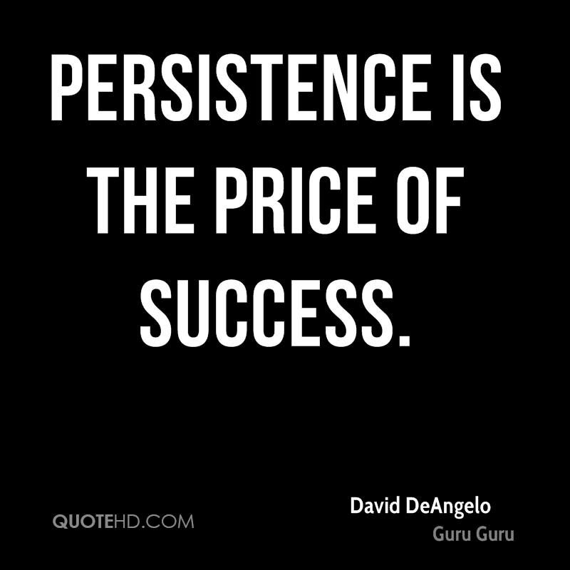 Persistence Motivational Quotes: David DeAngelo Quotes