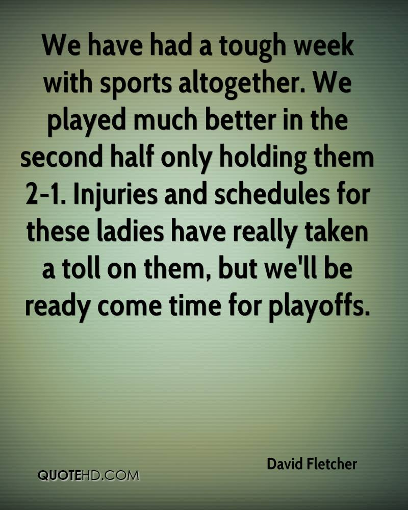 We have had a tough week with sports altogether. We played much better in the second half only holding them 2-1. Injuries and schedules for these ladies have really taken a toll on them, but we'll be ready come time for playoffs.