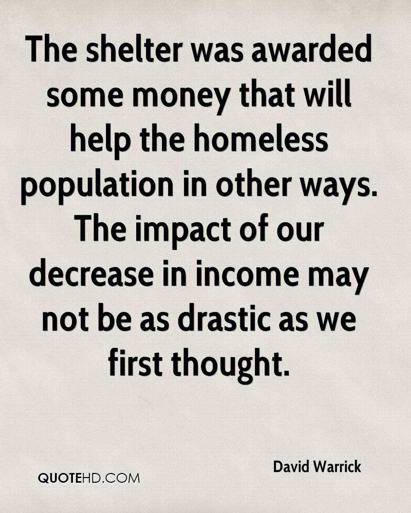 The shelter was awarded some money that will help the homeless population in other ways. The impact of our decrease in income may not be as drastic as we first thought.