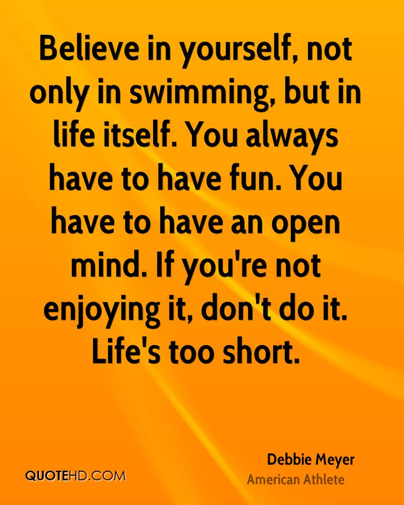 Lifes Too Short Quotes Debbie Meyer Quotes  Quotehd