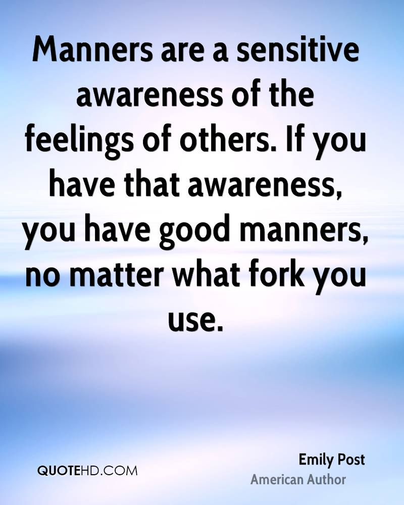 Be Sensitive To Others Feelings Quotes: Emily Post Quotes
