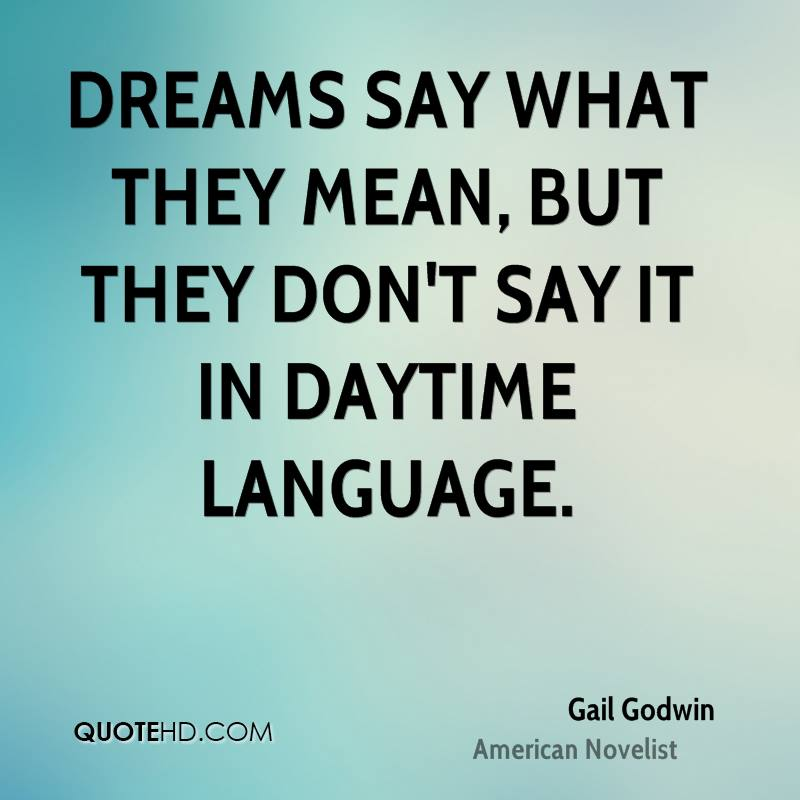 They Said What: Gail Godwin Dreams Quotes